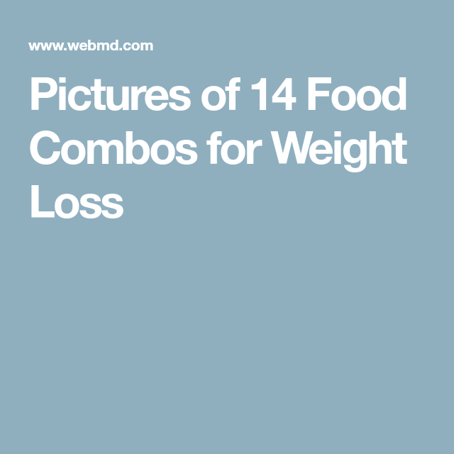 Slideshow 14 Power Pairs For Weight Loss Health Topics