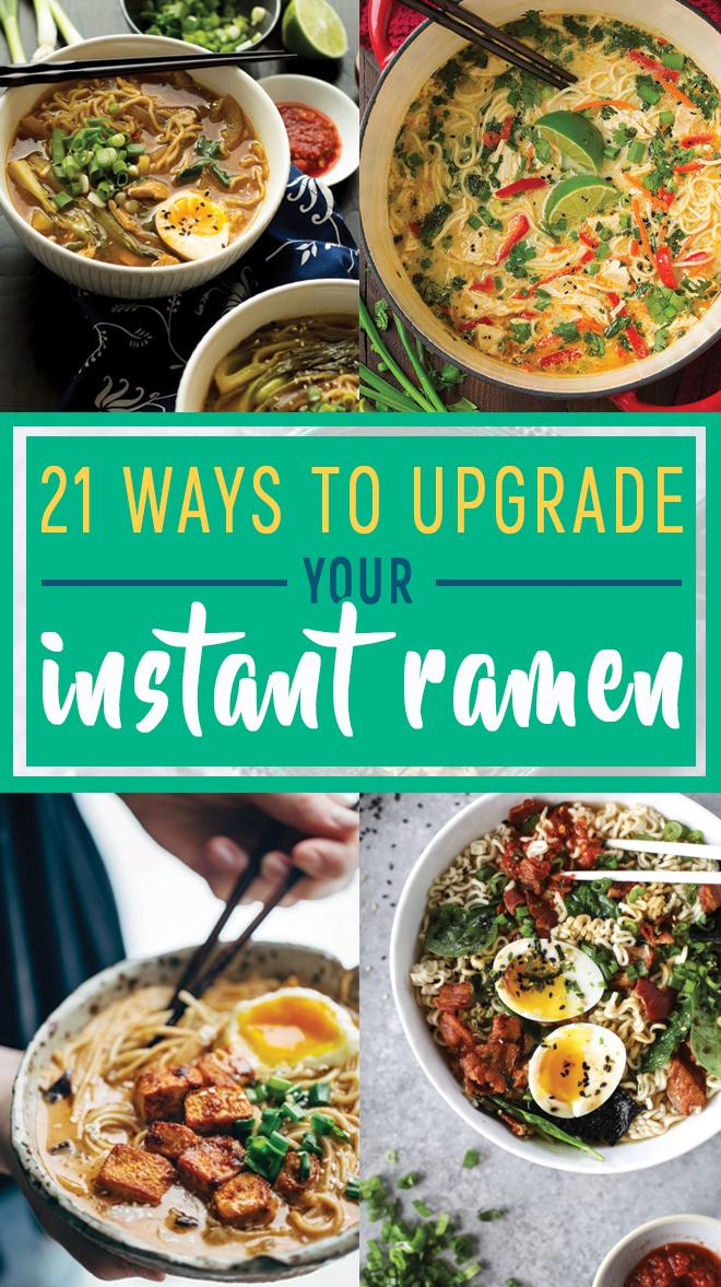 21 Ways To Upgrade Your Instant Ramen Top Ramen Recipes Homemade Ramen Instant Ramen