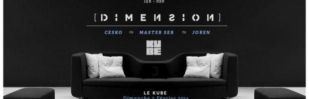 Soirée #Dimension au Kube Hotel #Paris le 2 février 2014 à partir de 15h00. Avec Cesko, Master Seb & Joren. Entrée Libre!