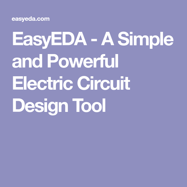 EasyEDA - A Simple and Powerful Electric Circuit Design Tool ...