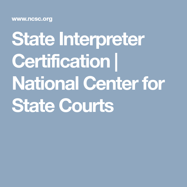 State Interpreter Certification | National Center for State Courts ...