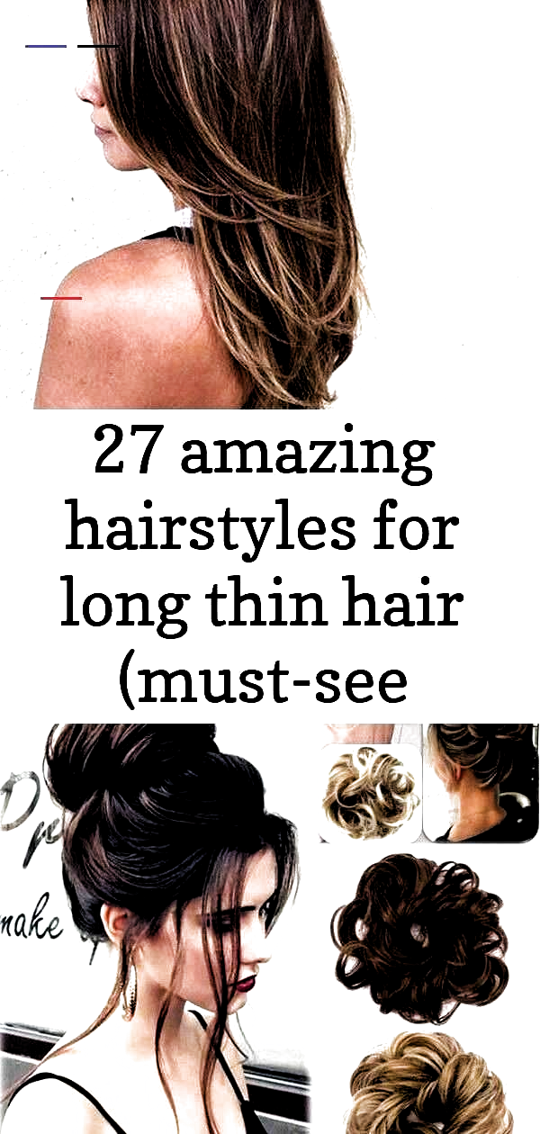 27 amazing hairstyles for long thin hair (must-see haircuts for fine hair) 4 #27piecehairstyles 27 A
