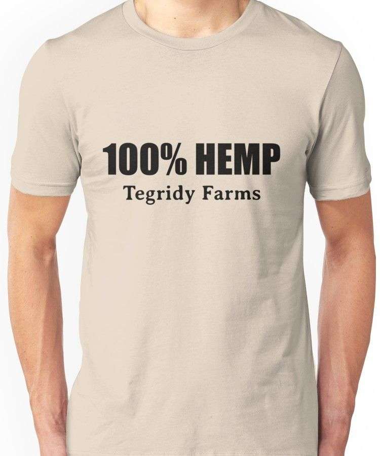 eec001d6 100 % Hemp by Tegridy Farms. Made with Colorado Tegridy. Unisex T-Shirt