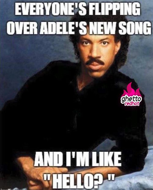 Adele Hello Meme Laugher Is The Best Medicine Funny Haha Funny