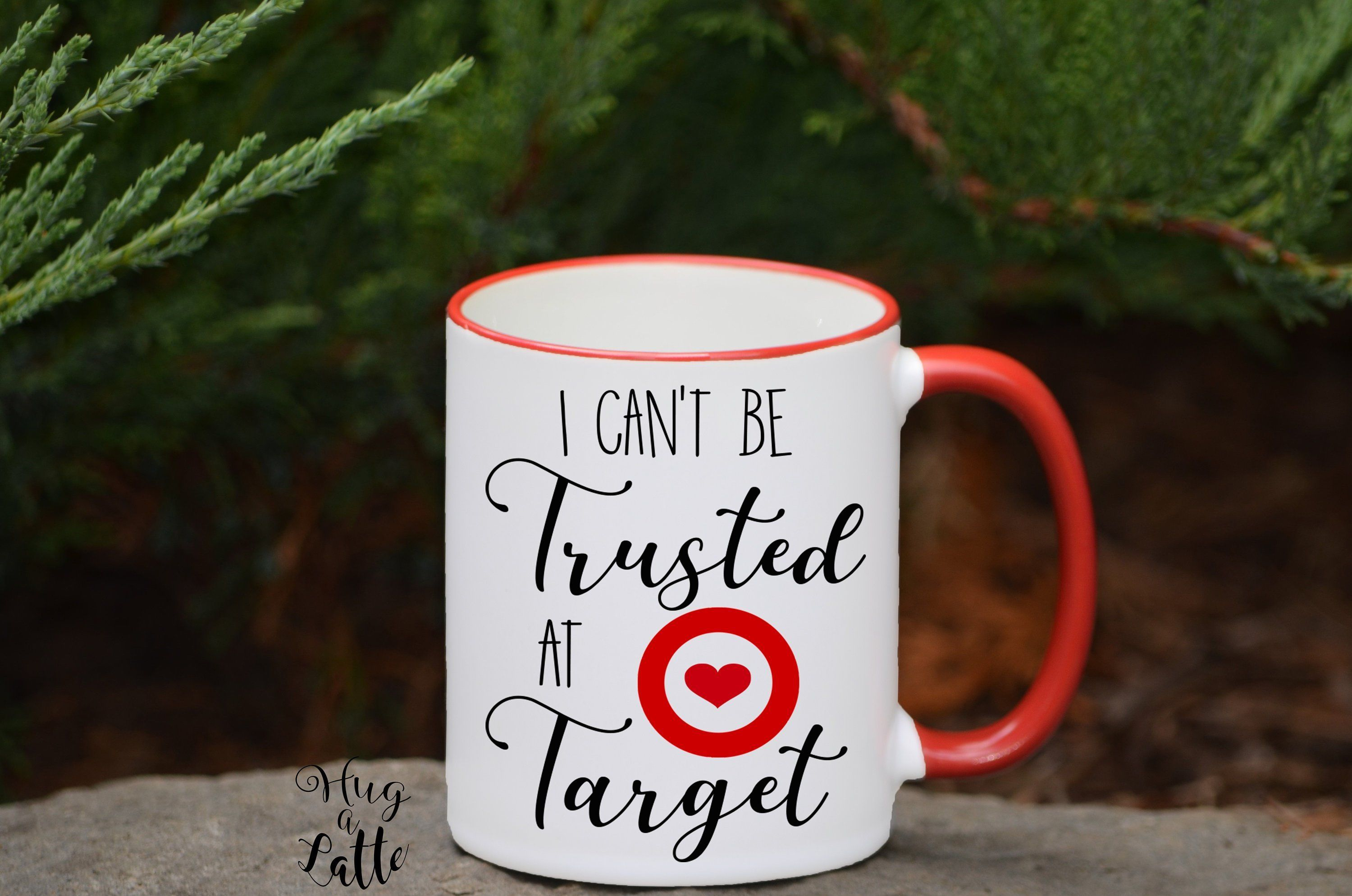 Target Mug I Cant Be Trusted At Shopping Trip Best Friend Birthday Gift Mothers Day Valentines Funny Coffee Cup By