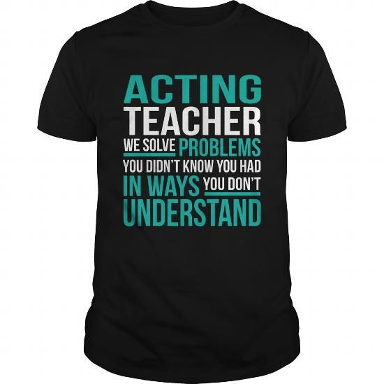 ACTING TEACHER T Shirts, Hoodies, Sweatshirts