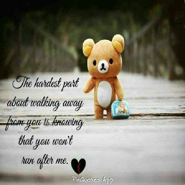 Walking Away Hurt Love Quote Miss You Images Heart Touching Love Quotes When Love Hurts