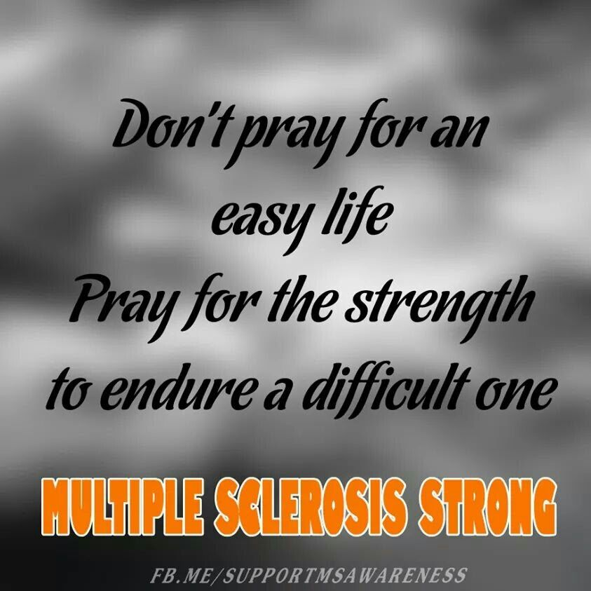 34be2d3996965fb4fcde937674d4600a multiple sclerosis strong pray for the strengh to endure your ms,Multiple Sclerosis Memes