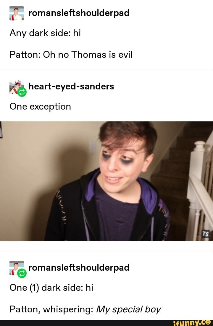 "TF. romansleftshoulderpad Any dark side: hi Patton: Oh no Thomas is evil ""% heart-eyed-sanders One exception Tê romansleftshoulderpad One (1) dark side: hi Patton, whisperíng: My special boy – popular memes on the site iFunny.co #berniesanders #politics #thomassanders #sanderssides #tf #romansleftshoulderpad #any #dark #hi #oh #thomas #evil #heart #eyed #sanders #one #exception #patton #my #special #boy #pic"