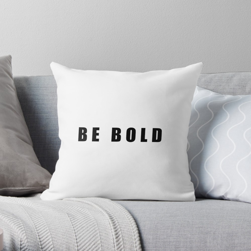 Be Bold Throw Pillow By Jumpercat Redbubble Throw Pillows Pillows Designer Throw Pillows