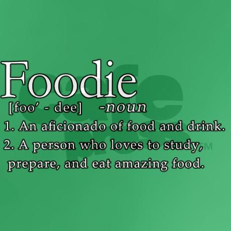 Foodiedefinition Dark T Shirt Foodie Defined Dark T Shirt By Casualfoodies Cafepress Foodie Quotes Foodie Culinary Quotes
