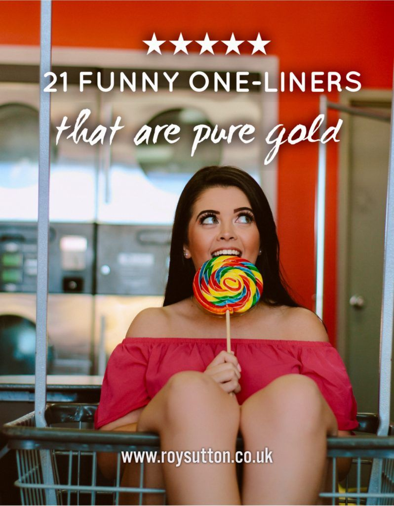21 funny oneliners that are pure gold Funny one liners
