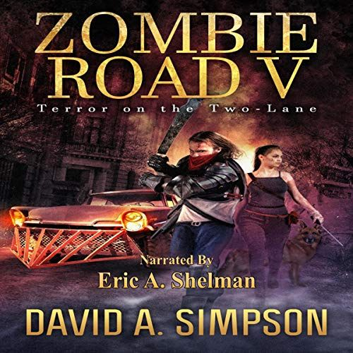 Zombie Road V: Terror on the Two-Lane Audible Audiobook – Unabridged
