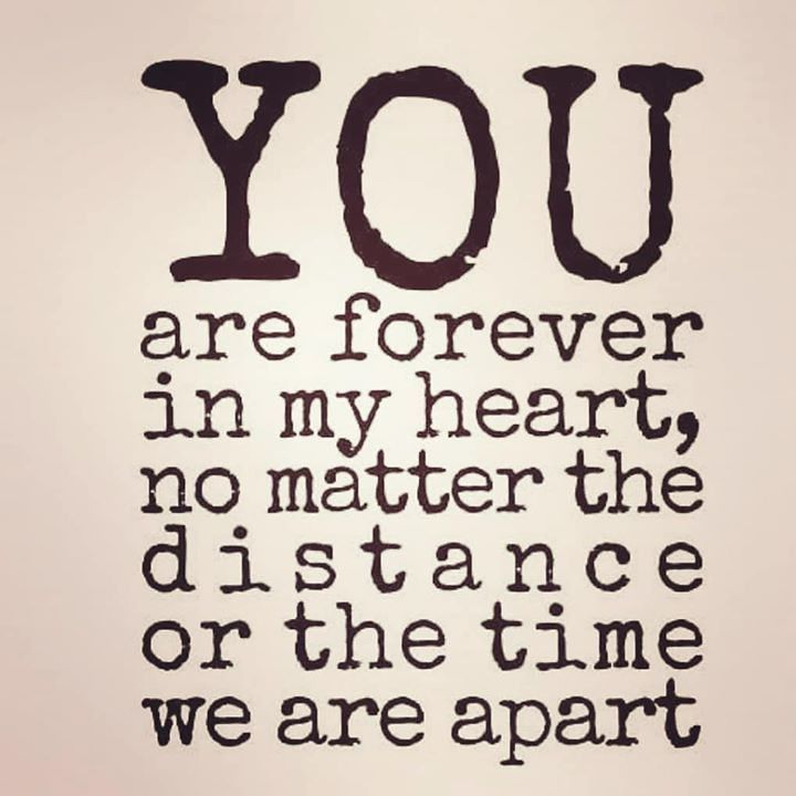 You are forever in my heart You are forever in my heart