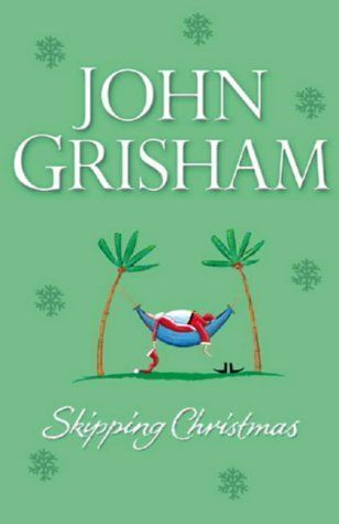 skipping christmas christmas with the kranks john grisham 20 of the greatest opening lines from our favourite christmas and winter themed books