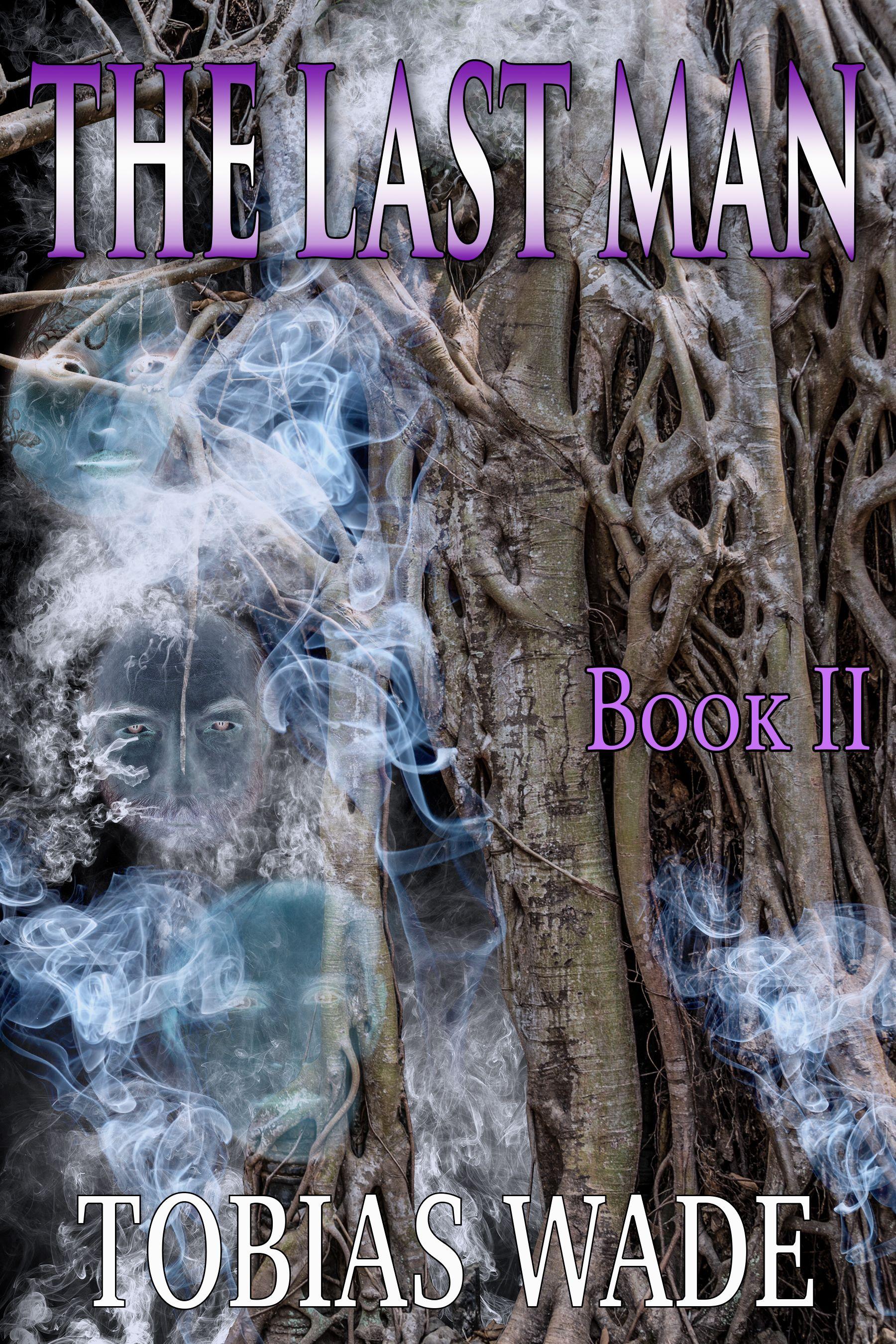 Spotlight The Last Man Book 2 By Tobias Wade Last Man Books Tobias