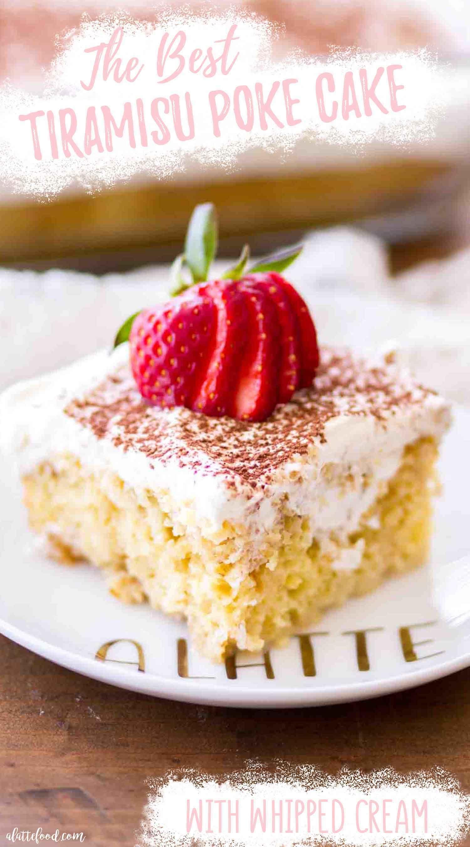 Easy Tiramisu Poke Cake In 2020 Poke Cake Recipes Poke Cake Favorite Dessert Recipes