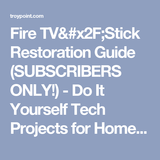 Fire tvstick restoration guide subscribers only do it yourself fire tvstick restoration guide subscribers only do it yourself tech solutioingenieria Choice Image