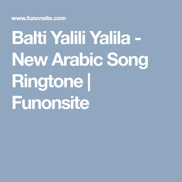 Balti Yalili Yalila New Arabic Song Ringtone Funonsite Songs Balti Ringtone Download