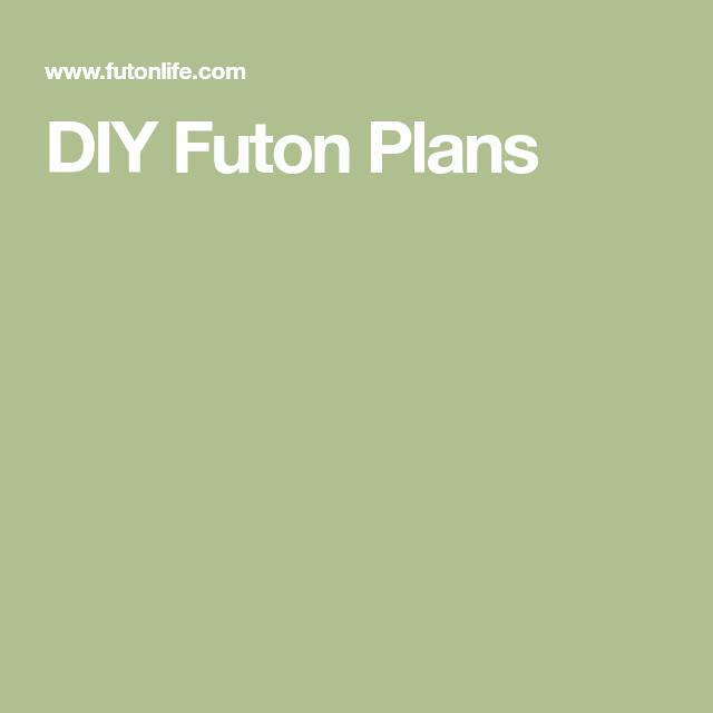 Diy Futon Plans Futon Pinterest Hardware