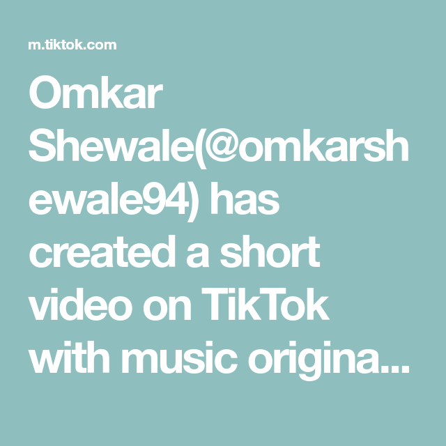 Omkar Shewale(@omkarshewale94) has created a short video on TikTok with music original sound - Omkar...