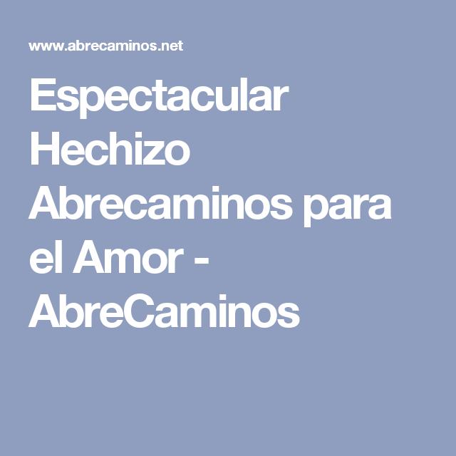 Espectacular Hechizo Abrecaminos para el Amor - AbreCaminos