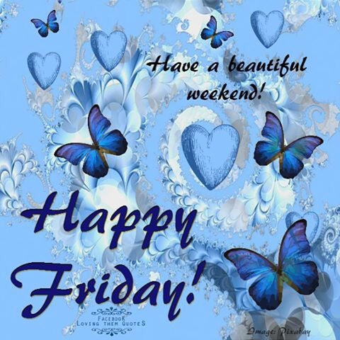 Have A Blessed Friday Quotes Happy Friday Have A Beautiful Weekend