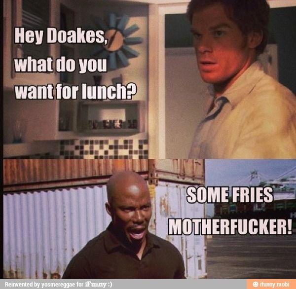 Dexter And Doakes Having Lunch Dexter Morgan Funny Dexter Memes Dexter Quotes