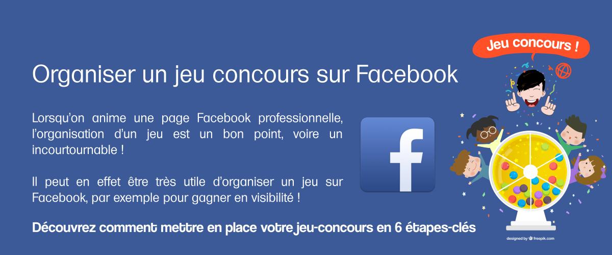 Organiser Un Jeu Concours Simple Sur Facebook Jeu Concours Concours Facebook