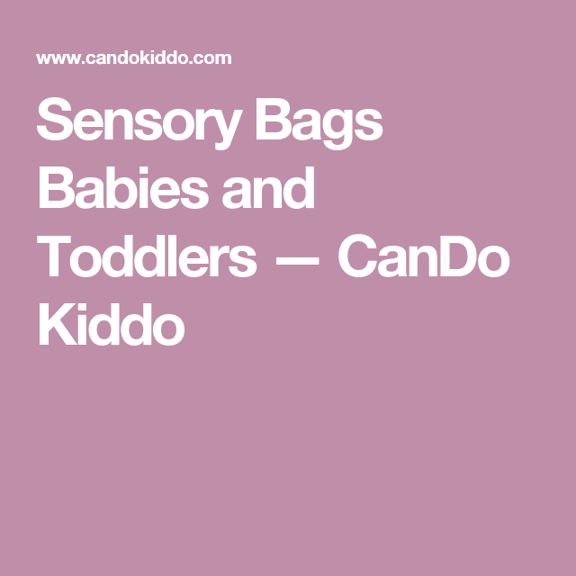 Sensory Bags Babies and Toddlers — CanDo Kiddo