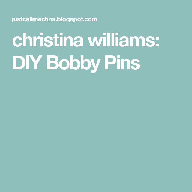 christina williams: DIY Bobby Pins