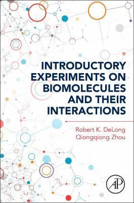 Introductory experiments on biomolecules and their interactions Tekijät: Delong, Robert K. ; Zhou, Qiongqiong