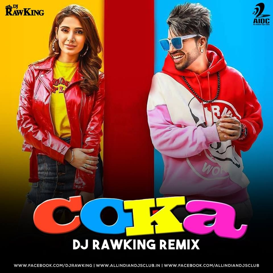 Coka Remix Sukh E Dj Rawking Aidc Dj Remix Dj Remix Songs Latest Dj Songs