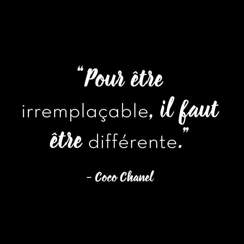 Citation Coco Chanel Pour être Irremplaçable Il Faut être