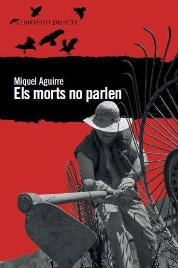 DESEMBRE-2015. Miquel Aguirre. Els morts no parlen. PRÉSTEC EXPRESS.