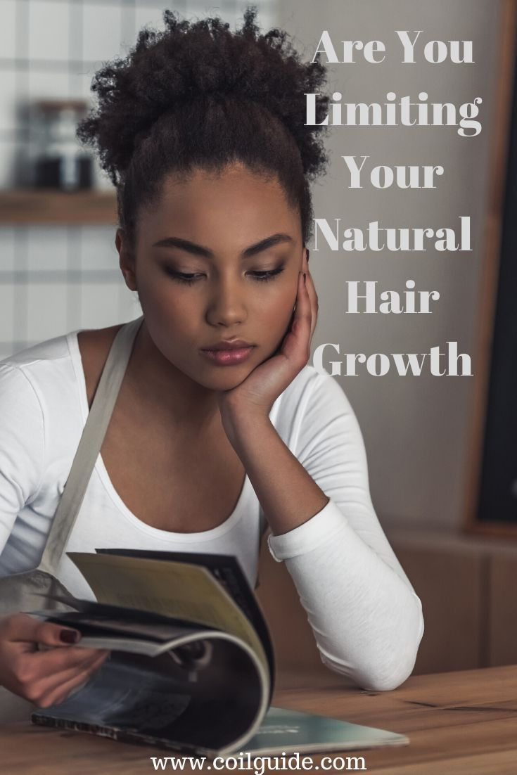 Are You Limiting Your Natural Hair Growth — Coil Guide #hairhowtoget