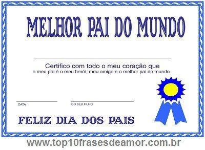 Diploma De Melhor Pai Do Mundo Envie Frases De Amor Amizade