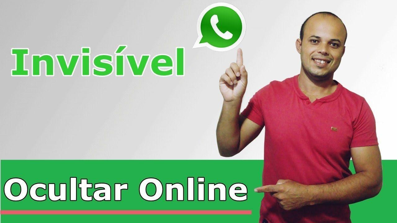 Como Ocultar O Online E Ficar Invisivel No Whatsapp Oculto Como