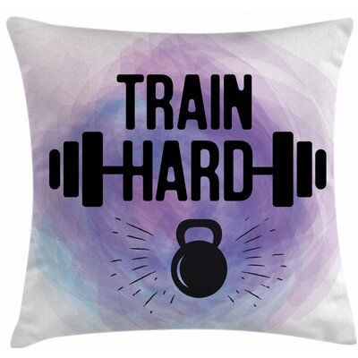East Urban Home Ambesonne Fitness Throw Pillow Cushion Cover, Watercolors Style Train Hard Life Mess...