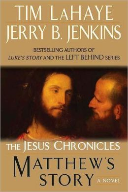 Matthew's Story (Jesus Chronicles Series #4) by Tim LaHaye, Jerry B. Jenkins