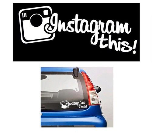 Insta gram this stickers for cars http customstickershop com