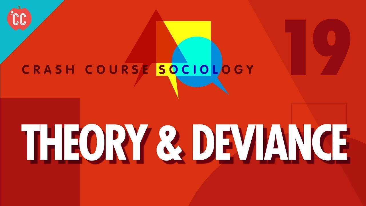 Theory Deviance Crash Course Sociology 19 Sociology Pinterest