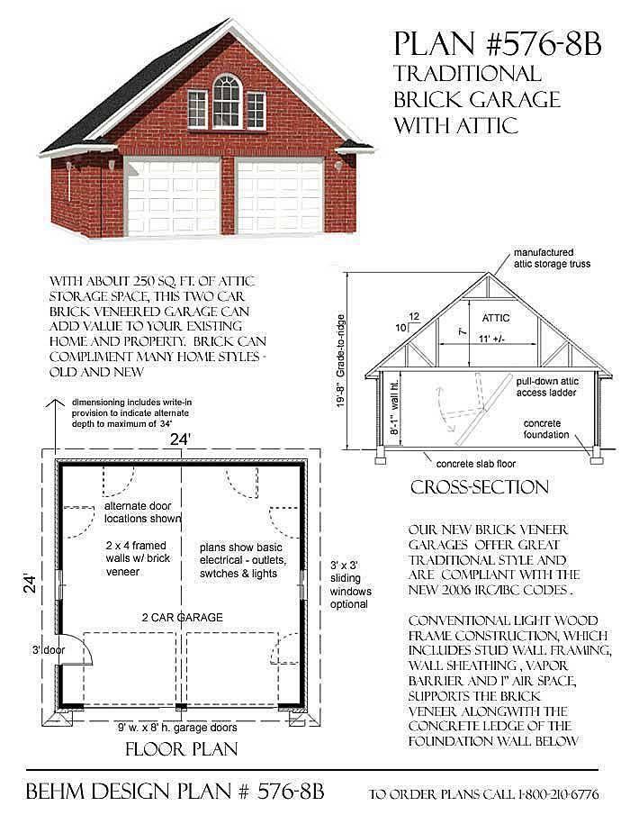 Brick 2 Car Garage With Attic Plan 576 8b 24 X 24 By Behm Design Garage Plans Garage Plan Garage Shop Plans