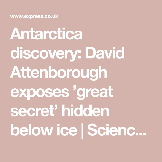 Science Hidden Facts: Antarctica Discovery: David Attenborough Exposes 'great