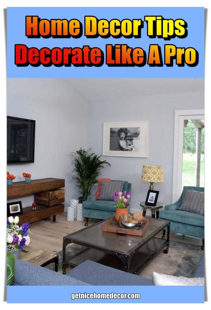 Tips On How To Become A Better Home Decor Designer Home Decor Tips