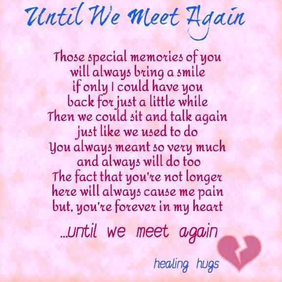 Until We Meet Again love quotes quotes quote miss you sad death i ...