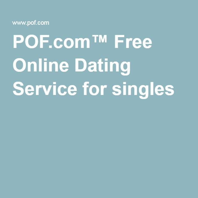 Pof Com Free Online Dating Service For Singles Free Online