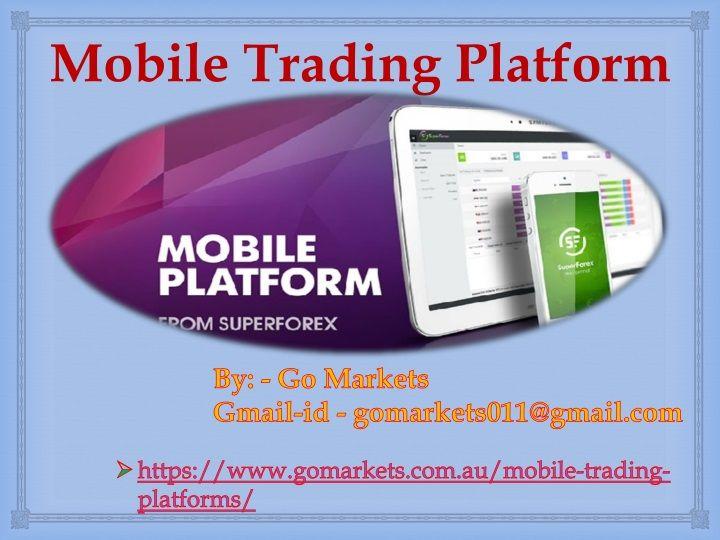 Mobile Trading Platform Go Markets Iphone Platform Marketing