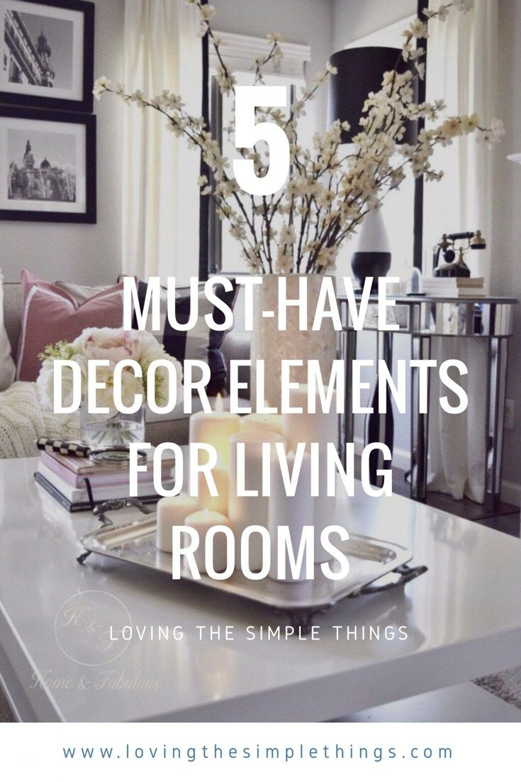 5 Must-Have Decor Elements for Any Living Room | Simple things ...