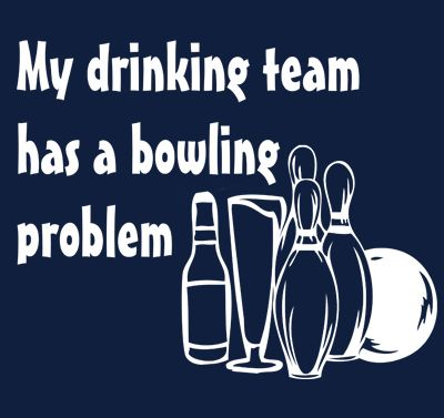 I Have Found I M Better At Bowling When I Drink Than Sober With Images Bowling Vintage Bowling Shirts Fun Bowling